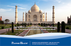 The Taj Mahal is one of the seven wonders of the world. Don't let Typhoid Fever turn your wonder into horror.